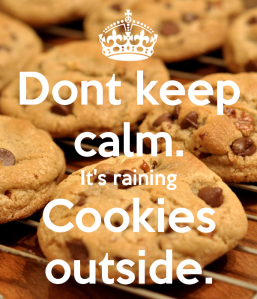 dont-keep-calm-it-s-raining-cookies-outside